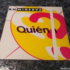 Discos de vinilo: K.U. MINERVA - QUIÉN?. Lote 156884313