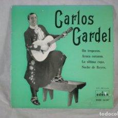Discos de vinilo: CARLOS GARDEL UN TROPEZON/ARACA CORAZON/LA ULTIMA COPA/NOCHE DE REYES EP 7'' 1958 ODEON SPAIN. Lote 156887738