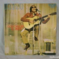 Discos de vinilo: JOSÉ FELICIANO – DOS CRUCES / EL JINETE - RCA VICTOR – 3-10632 - 1971. Lote 156889446