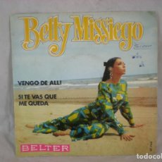 Discos de vinilo: BETTY MISSIEGO - VENGO DE ALLI / SI TE VAS QUE ME QUEDA 1970 - BELTER 07.763 PROMO. Lote 156890166