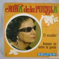 Discos de vinilo: NIÑA DE LA PUEBLA – EL ESCULTOR / AUNQUE RIO ENTRE LA GENTE - BELTER 07-681 - 1970. Lote 156894602