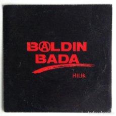 Discos de vinilo: BALDIN BADA SINGLE VINILO HILIK OIHUKA. Lote 156908418