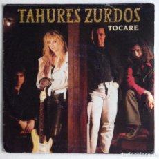 Discos de vinilo: TAHURES ZURDOS SG TOCARE / ROMPER AURORA BELTRÁN. Lote 156908966