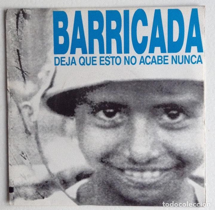 BARRICADA SG DEJA QUE ESTO NO ACABE NUNCA (Música - Discos - Singles Vinilo - Rock & Roll)