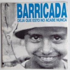 Discos de vinilo: BARRICADA SG DEJA QUE ESTO NO ACABE NUNCA. Lote 156909326
