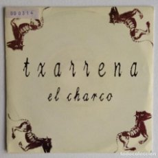 Discos de vinilo: TXARRENA EL DROGRAS BARRICADA SG EL CHARCO. Lote 156909442