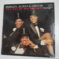 Discos de vinilo: HODGES, JAMES & SMITH ‎- WHAT HAVE YOU DONE FOR LOVE? (VINILO). Lote 156910886