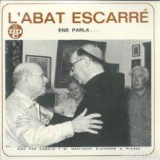 Discos de vinilo: L'ABAT ESCARRE, ENS PARLA. DDC 1968. -CON HOJA INTERIOR-. Lote 156912034