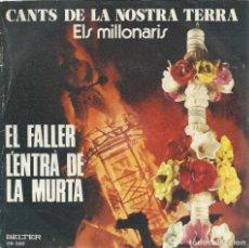 Discos de vinilo: ELS MILLONARIS, EL FALLER. BELTER 1976 SINGLE. Lote 156914370