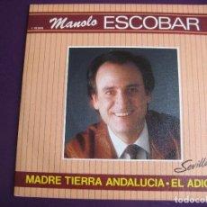 Discos de vinilo: MANOLO ESCOBAR SG BELTER 1984 SEVILLANAS - MADRE TIERRA ANDALUCIA/ EL ADIOS CANCION ESPAÑOLA COPLA. Lote 156917102