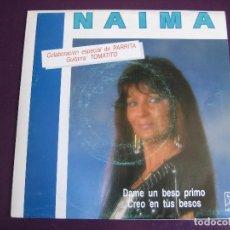 Discos de vinilo: NAIMA SG HORUS 1991 DAME UN BESO PRIMO/ CREO EN TUS BESOS - CON PARRITA Y TOMATITO - RUMBA POP. Lote 156917206