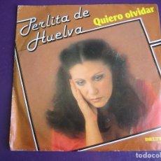 Discos de vinilo: PERLITA DE HUELVA SG BELTER 1980 QUIERO OLVIDAR/ QUE TENDRA -RUMBA DISCO - RUMBAS POP - BARCONS. Lote 156917306