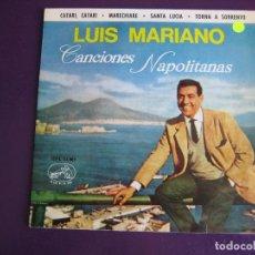 Discos de vinilo: LUIS MARIANO EP EMI 1963 CANCIONES NAPOLITANAS - CATARI CATARI/ MARECHIARE/ TORNA SORRENTO/ SANTA LU. Lote 156918318