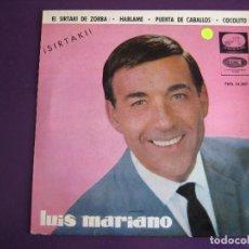 Discos de vinilo: LUIS MARIANO EP EMI 1965 EL SIRTAKI DE ZORBA/ HABLAME/ COCOLITO/ PUERTA DE CABALLOS - CANCION ESPAÑO. Lote 156918634