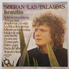 Discos de vinilo: LP / BRAULIO / SOBRAN LAS PALABRAS / 1975. Lote 156918782