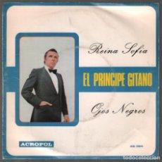 Discos de vinilo: EL PRINCIPE GITANO - REINA SOFIA / OJOS NEGROS / SINGLE ACROPOL DE 1979 RF-3782. Lote 156929358