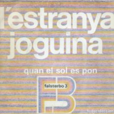 Discos de vinilo: FALSTERBO 3, L'ESTRANYA JOGUINA. CONCENTRIC 1970 SINGLE.. Lote 156929478