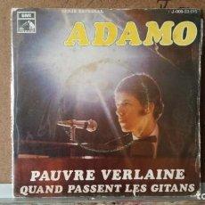Discos de vinilo: ** ADAMO - PAUVRE VERLAINE / QUAND PASSENT LES GITANS - SINGLE 1969 - LEER DESCRIPCIÓN. Lote 156929542
