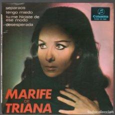 Discos de vinilo: MARIFE DE TRIANA - SEPARAOS / TENGO MIEDO / TU ME HICISTE DE ESE MODO...EP COLUMBIA RF-3787. Lote 156933146
