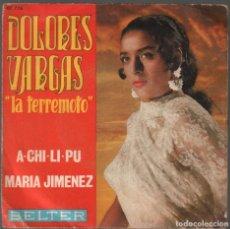 Discos de vinilo: DOLORES VARGAS. LA TERREMOTO. A-CHI-LI-PU / MARIA JIMENEZ. / SINGLE BELTER RF-3789. Lote 156934470