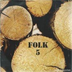 Discos de vinilo: FOLK 5, HOLA NO EM DEIXIS SOL. EDIGSA 1975. Lote 156935094
