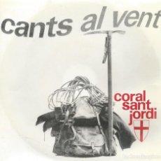 Disques de vinyle: CORAL SANT JORDI, CANTS AL VENT. EDIGSA 1964 -CON HOJA INTERIOR-. Lote 156943602