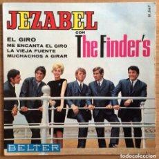 Discos de vinilo: JEZABEL Y LOS FINDER'S EP BELTER EXCELENTE DISCO COMO NUEVO!!!!. Lote 156953570