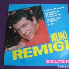 Discos de vinilo: MEMO REMIGI EP BELTER 1966 L'UOMO DI PAGLIA / QUANDO UN GIORNO TI ENCONTRERÓ / E TÚ? +1 ITALIA POP . Lote 156954894
