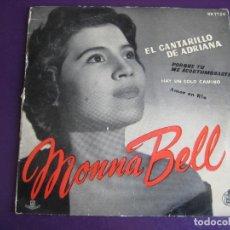 Discos de vinilo: MONNA BELL EP HISPAVOX 1958 - EL CANTARILLO DE ADRIANA/ PORQUE TU ME ACOSTUMBRASTE +2 CANCION LIGERA. Lote 156957798