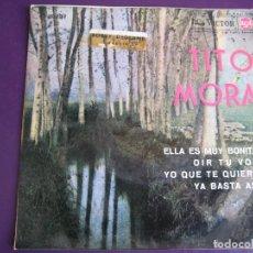Discos de vinilo: TITO MORA EP RCA 1964 - ELLA ES MUY BONITA/ OIR TU VOZ/ YO QUE TE QUIERO/ YA BASTA ASI - DEGLANE . Lote 156961086
