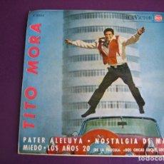 Discos de vinilo: TITO MORA EP RCA 1964 PATER ALELUYA / LOS AÑOS 20 (BSO DOS CHICAS LOCAS) +2 - DEDICADO A DEGLANE. Lote 156962094