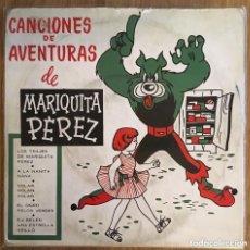 Discos de vinilo: CANCIONES DE AVENTURAS DE MARIQUITA PEREZ AÑO 1959. Lote 156969726
