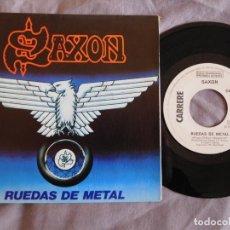 Discos de vinilo: SAXON 7 SINGLE RUEDAS DE METAL AÑO 1980 PROMOCIONAL. Lote 156999930