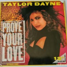 Discos de vinilo: TAYLOR DAYNE - PROVE YOUR LOVE (EXTENDED REMIX) - 1988. Lote 157001578