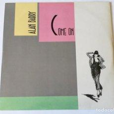 Discos de vinilo: ALAN BARRY - COME ON - 1986. Lote 157001858
