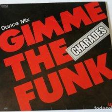Discos de vinilo: CHARADES - GIMME THE FUNK (DANCE MIX) - 1983. Lote 157002206