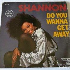 Discos de vinilo: SHANNON - DO YOU WANNA GET AWAY - 1985. Lote 157002950