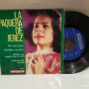 Discos de vinilo: ANTIGUO SINGLE LA PAQUERA DE JEREZ MI HORA BUENA CARCELERO CARCELERO BUEN ESTADO VER FOTOS. Lote 157011186