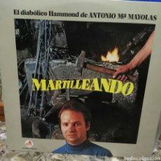 Discos de vinilo: LP DISCO VINILO ANTONIO MARIA MAYOLAS MARTILLEANDO. Lote 157077841