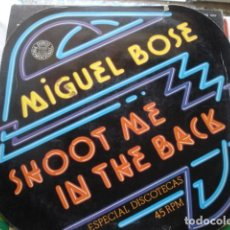 Discos de vinilo: MIGUEL BOSÉ, MICHAEL STONE SHOOT ME IN THE BACK / BRAVO NEW YORK . Lote 157093190