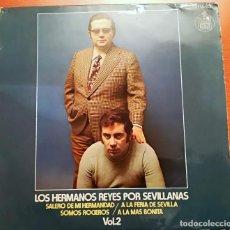 Disques de vinyle: LOS HERMANOS REYES POR SEVILLANAS VOL. 2 - 1973 HISPA VOX. Lote 157109962
