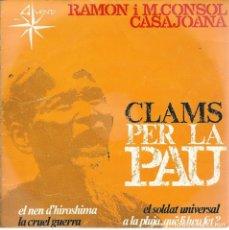 Discos de vinilo: RAMON I MªCONSOL CASAJOANA, CLAMS PER LA PAU. ALS 4 VENTS 1967. Lote 157129766