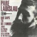 Discos de vinilo: PARE LADISLAU, QUE SAPS TU DE L'AMOR. EDIGSA 1963. Lote 157129934