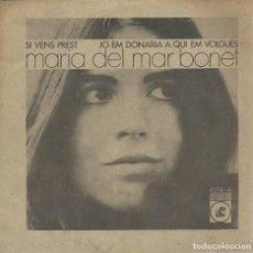 Disques de vinyle: MARIA DEL MAR BONET, SI VENS PREST. CONCENTRIC 1969 SINGLE. Lote 157134054