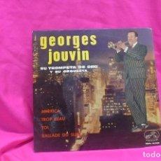 Discos de vinilo: GEORGES JOUVIN, SU TROMPETA DE ORO Y SU ORQUESTA - AMERICA / TROP BEAU / TOI / BALLADE DU SURF,1964.. Lote 157142386