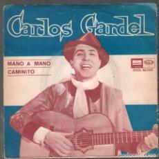 Discos de vinilo: CARLOS GARDEL MANO A MANO / CAMINITO / SINGLE ODEON RF-3791. Lote 157151918