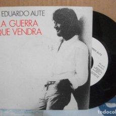 Discos de vinil: LUIS EDUARDO AUTE LA GUERRA QUE VENDRA SINGLE SPAIN 1989 PDELUXE. Lote 157199042