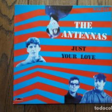 Discos de vinilo: THE ANTENNAS - JUST YOUR LOVE. Lote 157212942