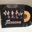 Discos de vinilo: ANTIGUO SINGLE THE JACKSONS MUEVE TU CUERPO HASTA EL SUELO VER FOTOS. Lote 157228302