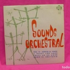 Discos de vinilo: SOUNDS ORCHESTRAL - ECHA TU SONRISA AL VIENTO, A WENDY CON AMOR, CREES EN SU AMOR, COMO EL SOLITARIO. Lote 157233246
